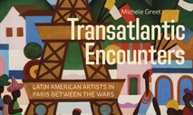 "Conferencia ""Transatlantic Encounters"" Latin American Artists in Paris between the wars."
