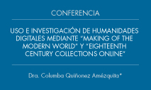 "Conferencia: ""Uso e investigación de humanidades digitales mediante 'Making of the Modern World' y 'Eighteenth Century collections online'"""