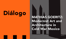 Diálogo en torno al libro Mathias Goeritz: Modernist Art and Architecture in Cold War Mexico de Jennifer Josten