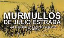 Premiere de documental. Murmullos de Julio Estrada